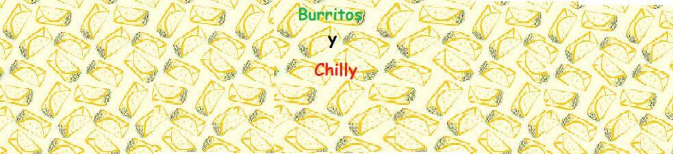 Burritos y Chilly