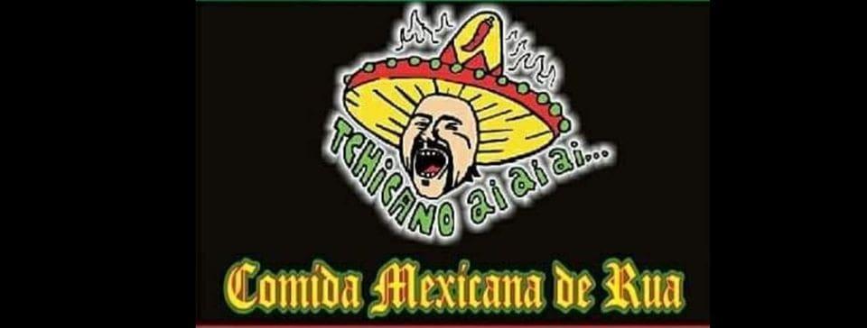 Tchicano Ai Ai Ai Comida Mexicana de Rua