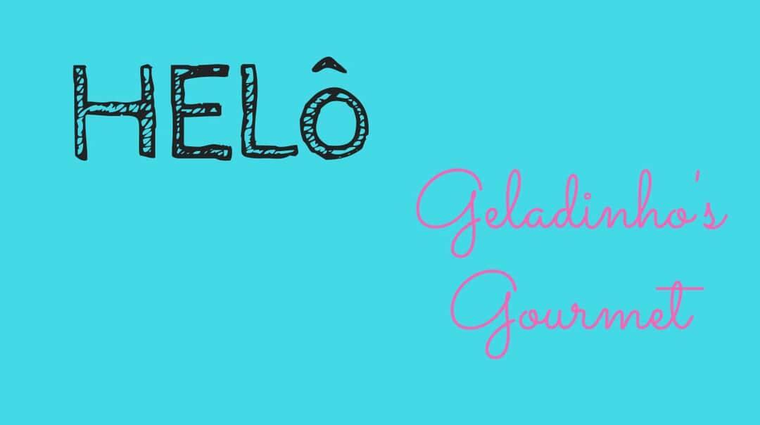 Helô Geladinho's Gourmet