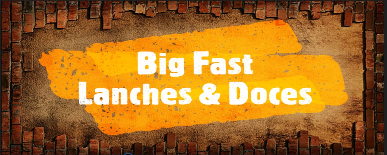 Big Fast Lanches e Doces