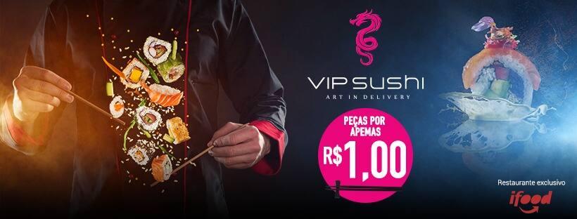 Vip Sushi 1 Peça = R$1 - Pompeia