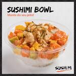 Sushimi bowl - monte do seu jeito