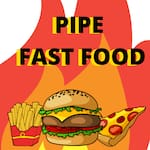 Pipe Fast Food